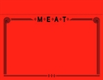"ONE 11"" X 7"" Fluorescent Red MEAT Department Signs on a 8.5"" x 11"" sheet formerly 915422"