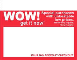 "R001022 1up red  ""WOW! Get it Now!"" Cash Saver plus 10% added at register sign"